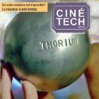 CinéTech n°27 : Thorium, la face gâchée du nucléaire
